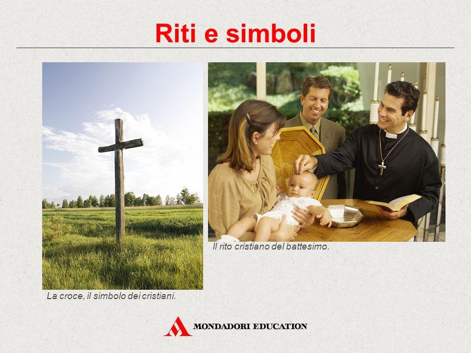 Riti e simboli Il rito cristiano del battesimo.