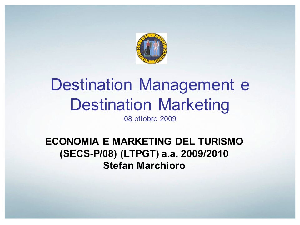 Destination Management e Destination Marketing 08 ottobre 2009