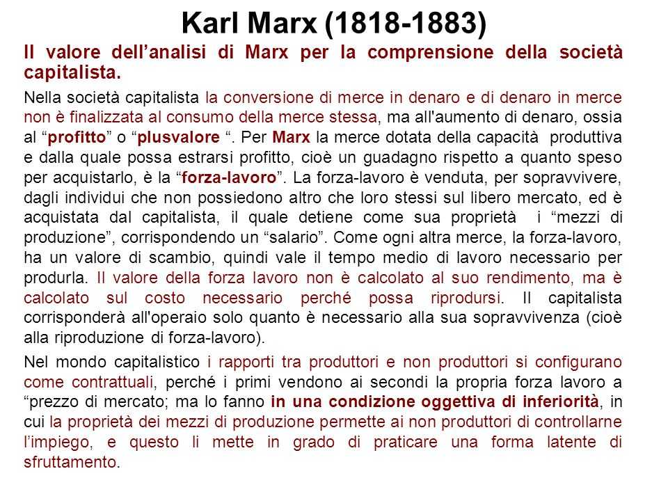 Karl Marx (1818-1883) Il valore dell'analisi di Marx per la comprensione della società capitalista.