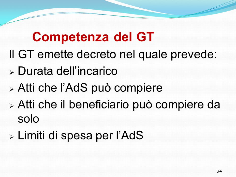 Competenza del GT Il GT emette decreto nel quale prevede:
