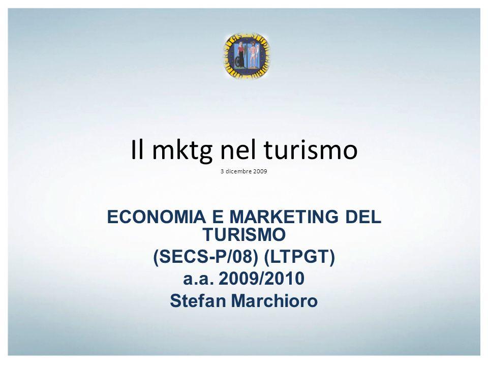 Il mktg nel turismo 3 dicembre 2009