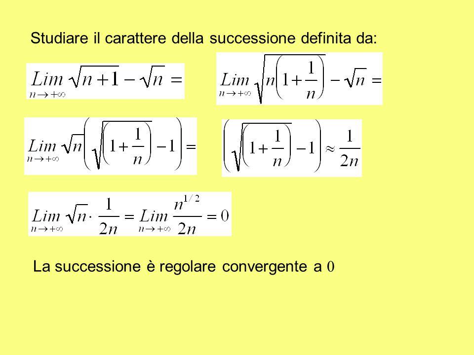 Studiare il carattere della successione definita da: