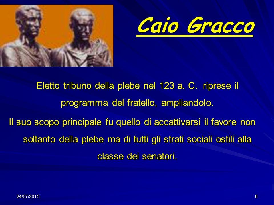 Caio Gracco Eletto tribuno della plebe nel 123 a. C. riprese il programma del fratello, ampliandolo.