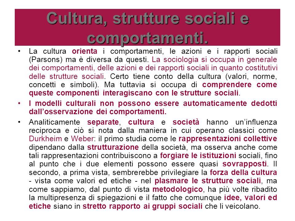 Cultura, strutture sociali e comportamenti.