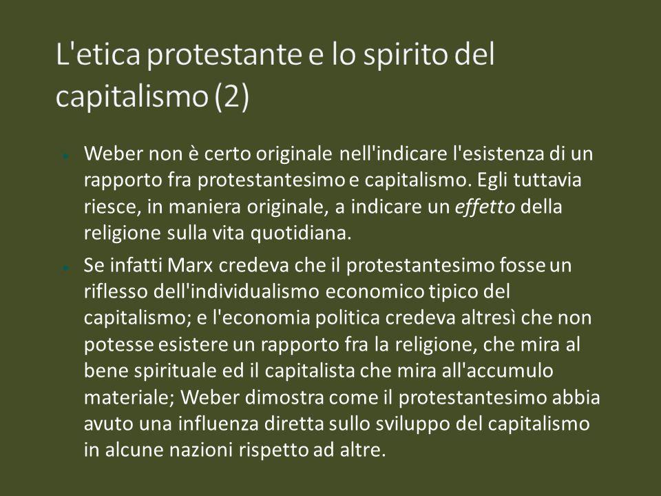 L etica protestante e lo spirito del capitalismo (2)