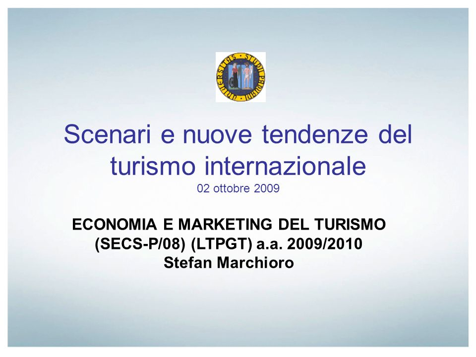 Scenari e nuove tendenze del turismo internazionale 02 ottobre 2009