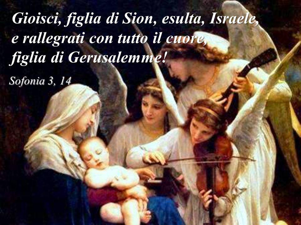 Gioisci, figlia di Sion, esulta, Israele,