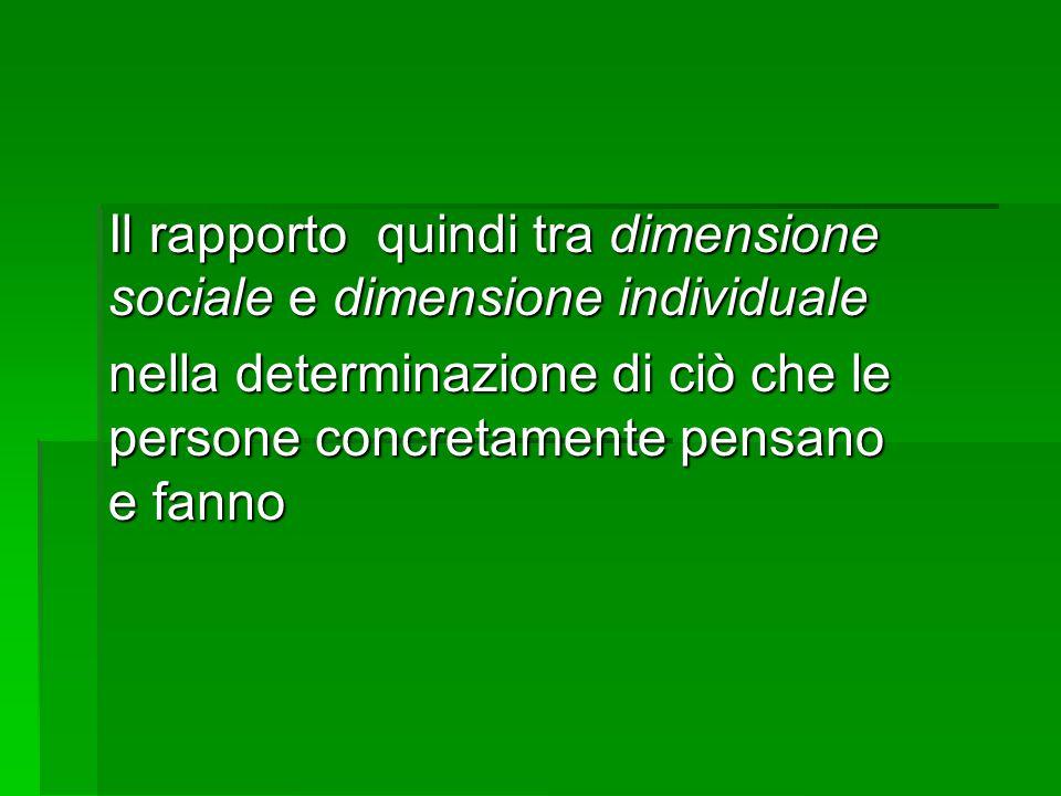Il rapporto quindi tra dimensione sociale e dimensione individuale