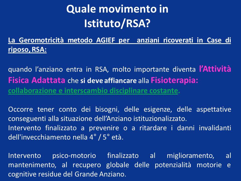 Quale movimento in Istituto/RSA