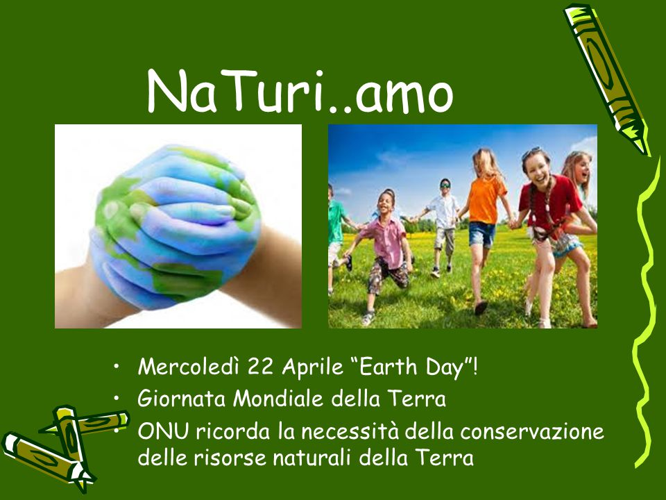 NaTuri..amo Mercoledì 22 Aprile Earth Day !