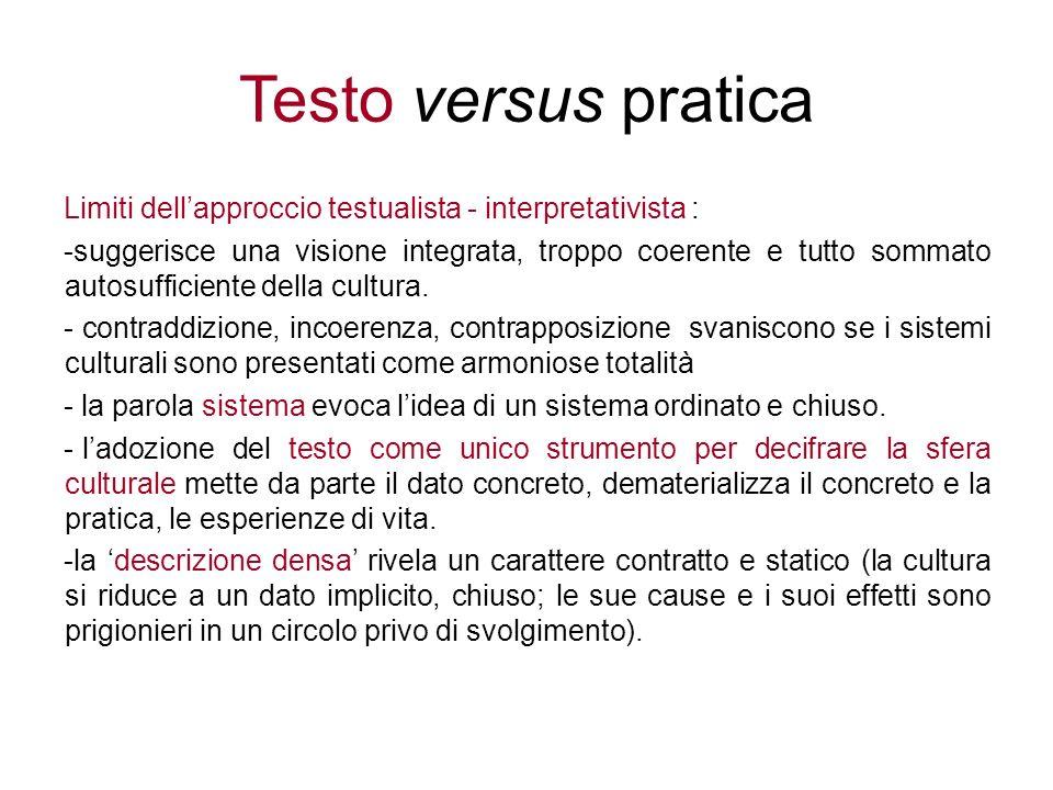 Testo versus pratica Limiti dell'approccio testualista - interpretativista :