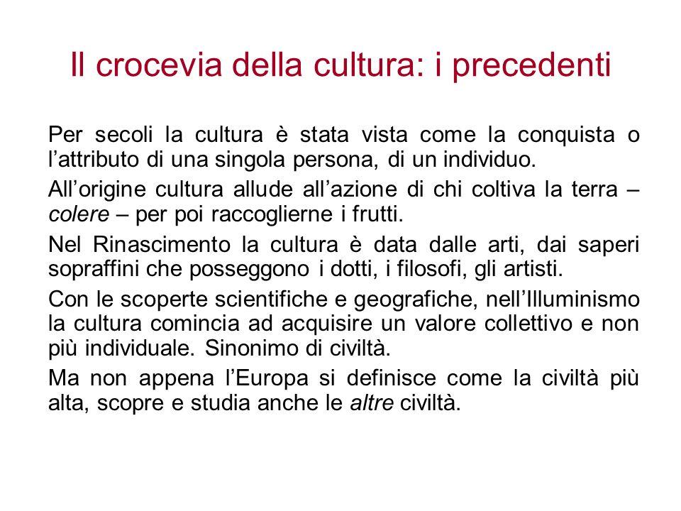 Il crocevia della cultura: i precedenti
