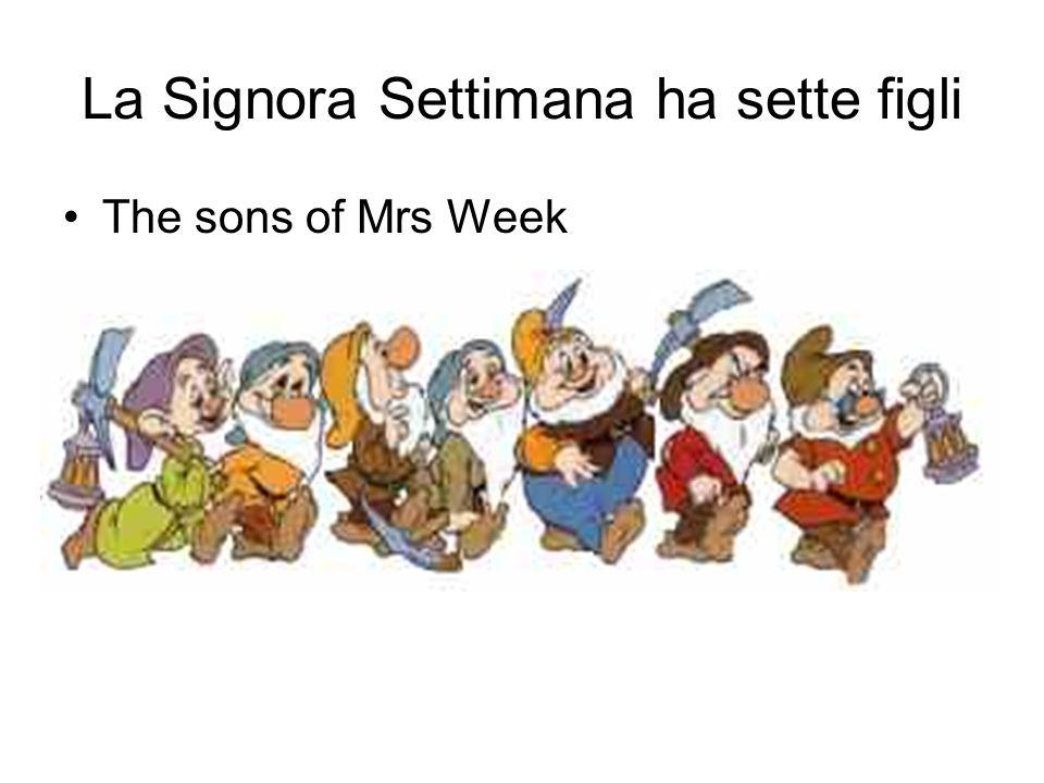 La Signora Settimana ha sette figli