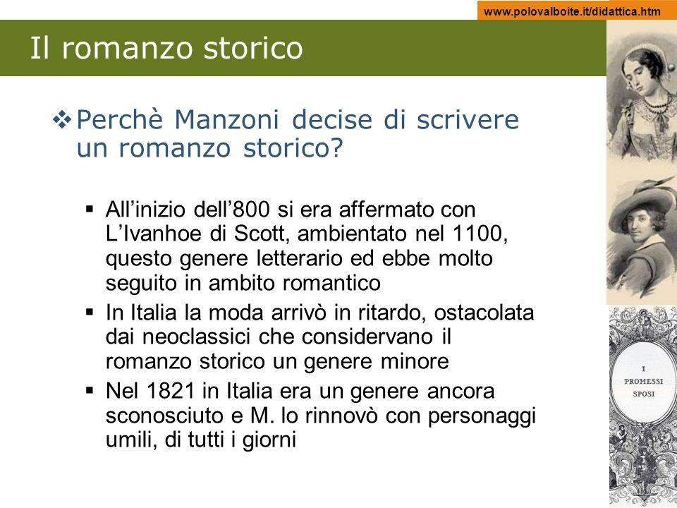 www.polovalboite.it/didattica.htm Il romanzo storico. Perchè Manzoni decise di scrivere un romanzo storico