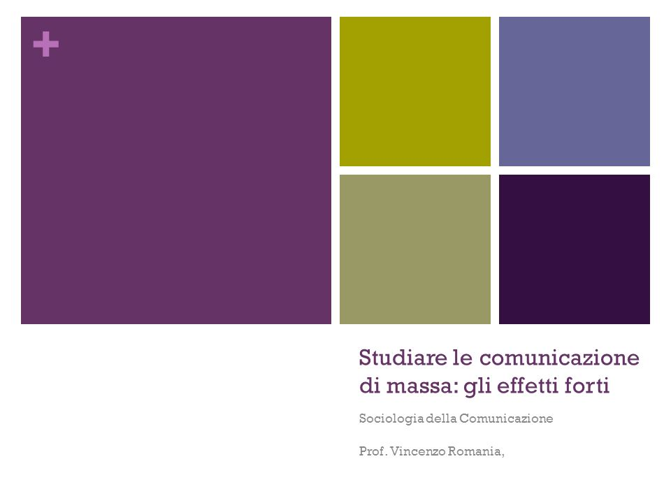Studiare le comunicazione di massa: gli effetti forti