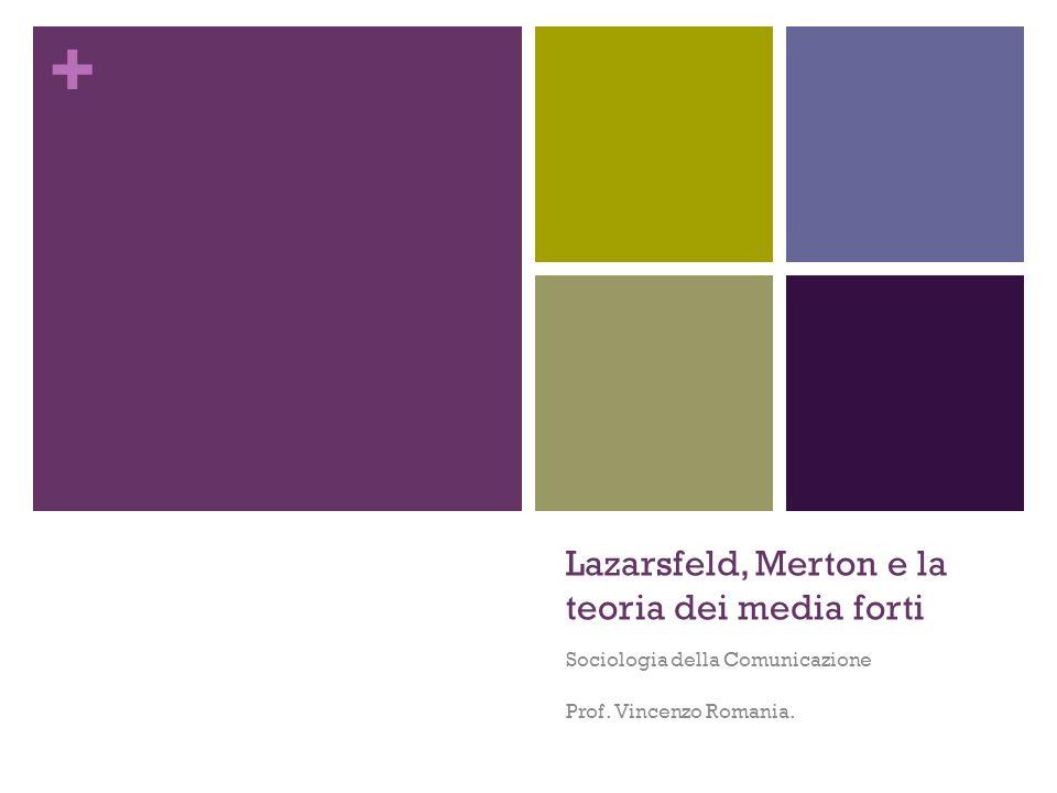 Lazarsfeld, Merton e la teoria dei media forti