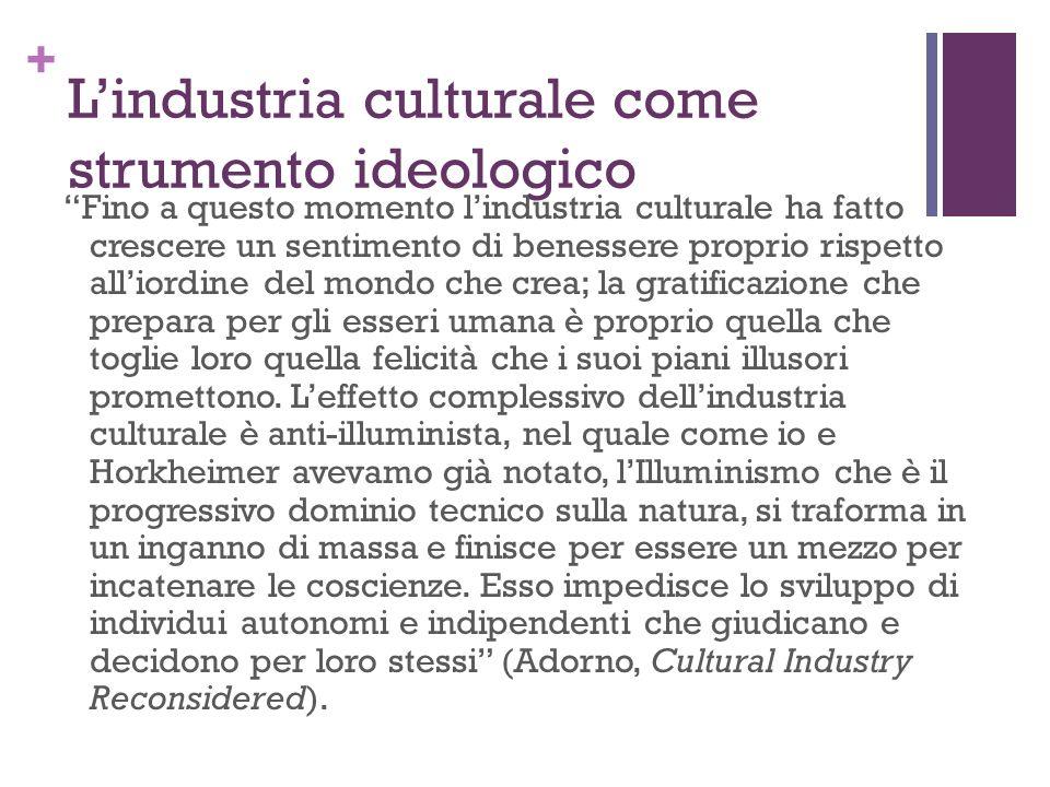L'industria culturale come strumento ideologico