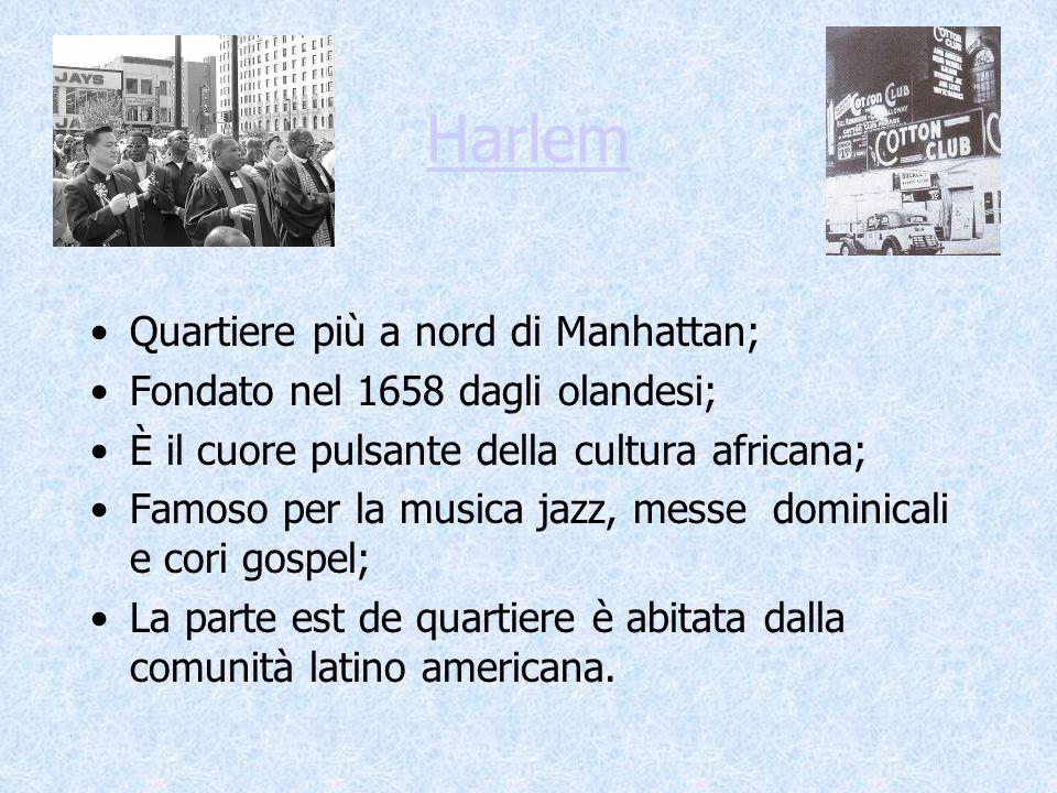 Harlem Quartiere più a nord di Manhattan;