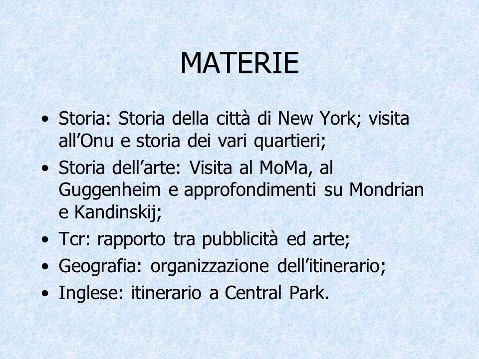 MATERIE Storia: Storia della città di New York; visita all'Onu e storia dei vari quartieri;