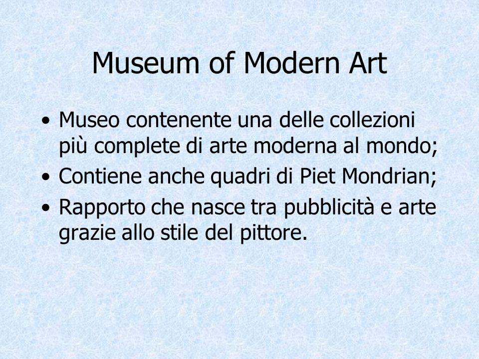 Museum of Modern Art Museo contenente una delle collezioni più complete di arte moderna al mondo; Contiene anche quadri di Piet Mondrian;
