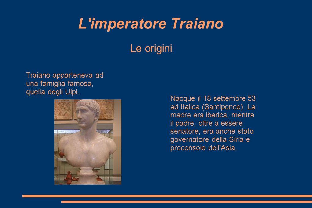 L imperatore Traiano Le origini