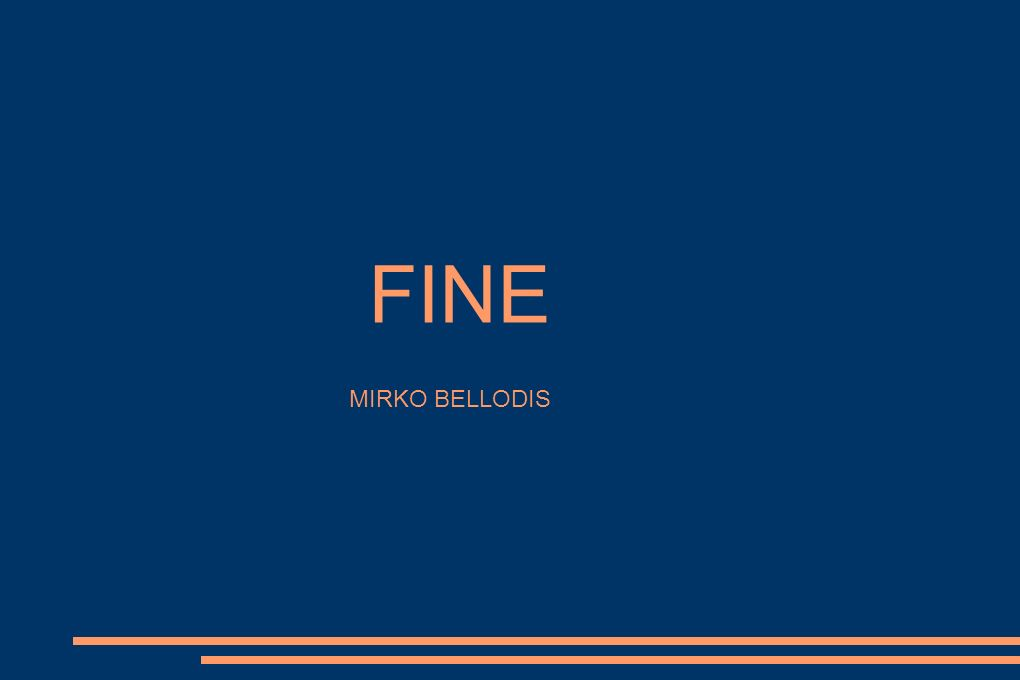 FINE MIRKO BELLODIS