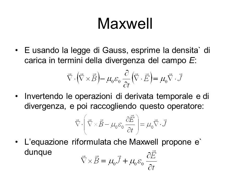 Maxwell E usando la legge di Gauss, esprime la densita` di carica in termini della divergenza del campo E: