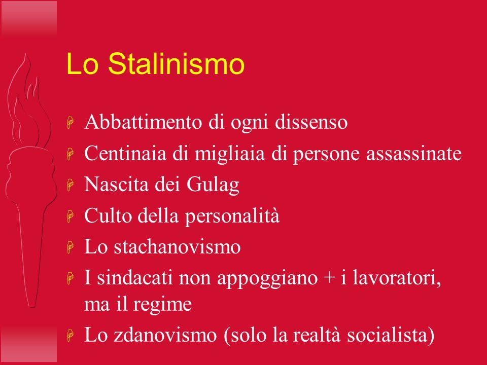 Lo Stalinismo Abbattimento di ogni dissenso