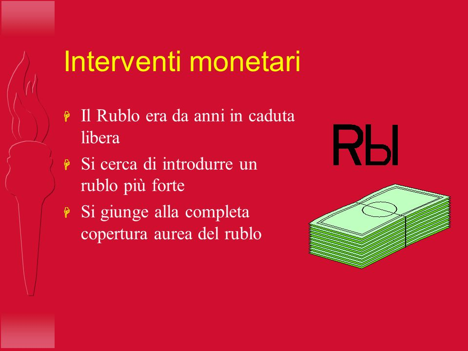 Interventi monetari Il Rublo era da anni in caduta libera