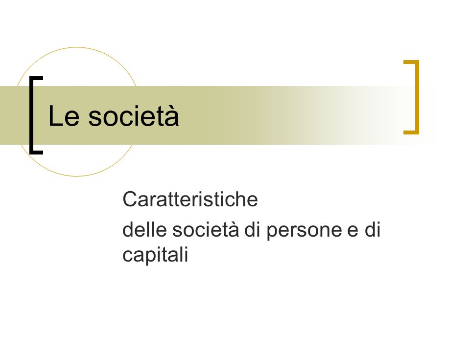 Caratteristiche delle società di persone e di capitali