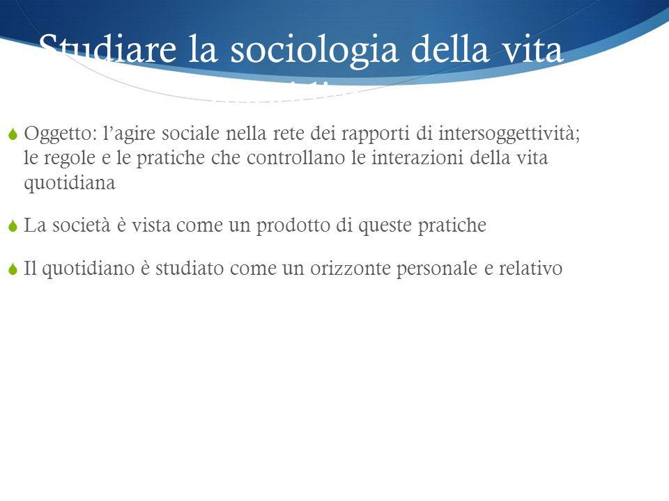 Studiare la sociologia della vita quotidiana