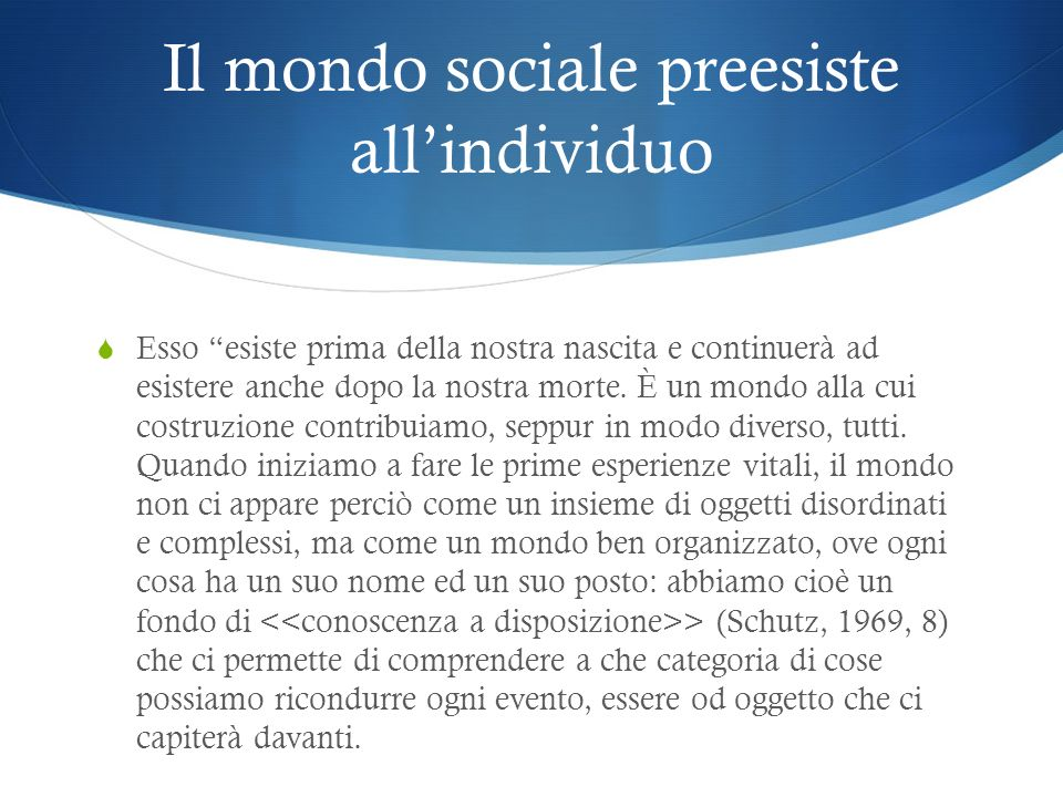 Il mondo sociale preesiste all'individuo