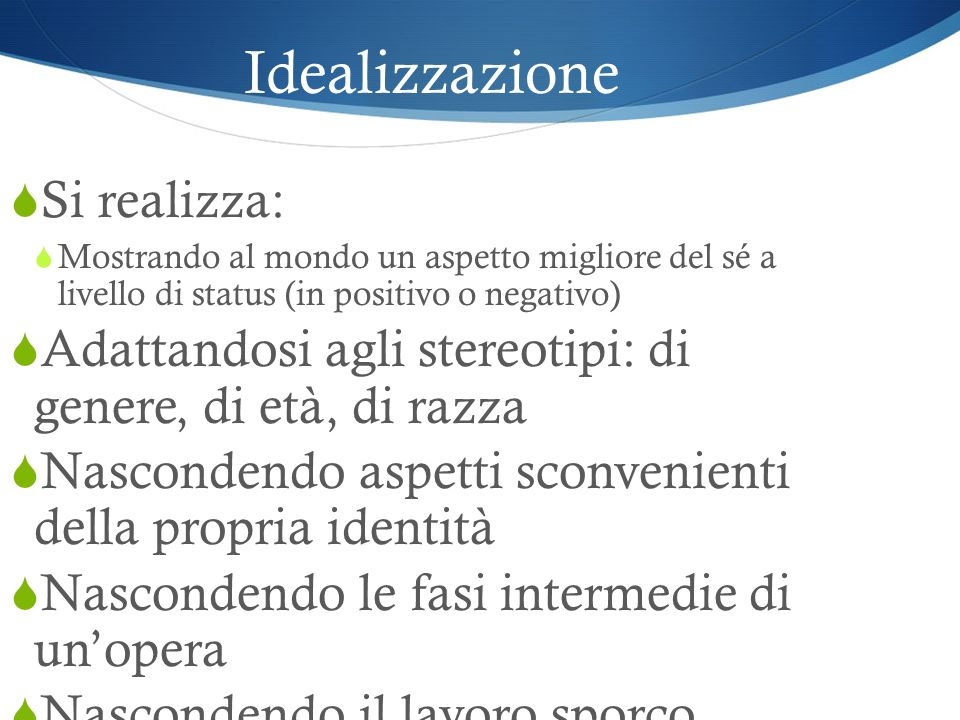 Idealizzazione Si realizza: