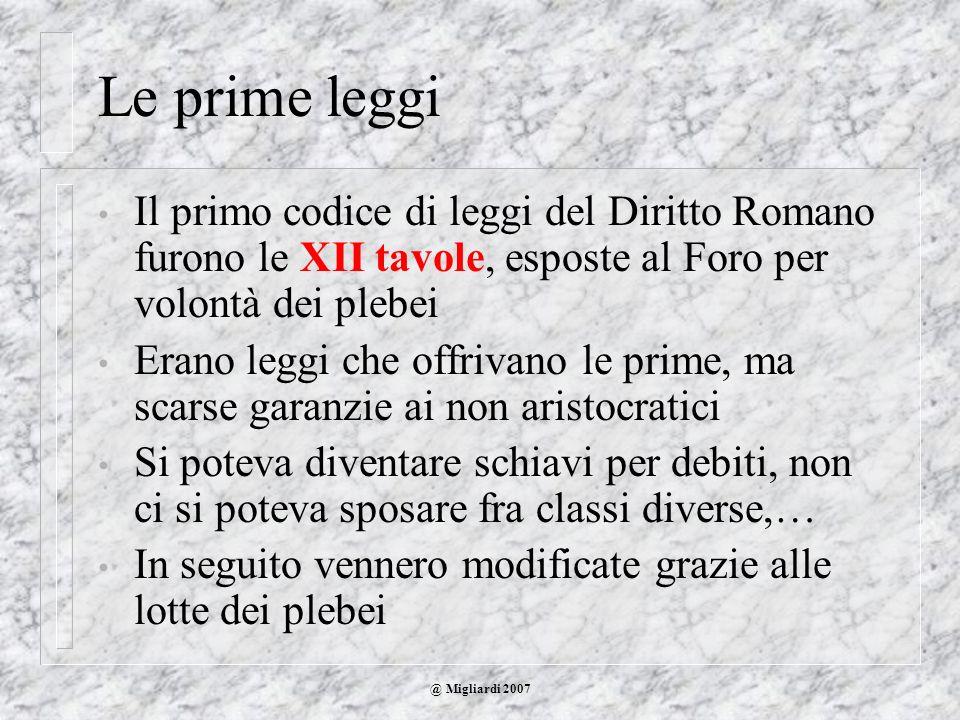 Le prime leggiIl primo codice di leggi del Diritto Romano furono le XII tavole, esposte al Foro per volontà dei plebei.