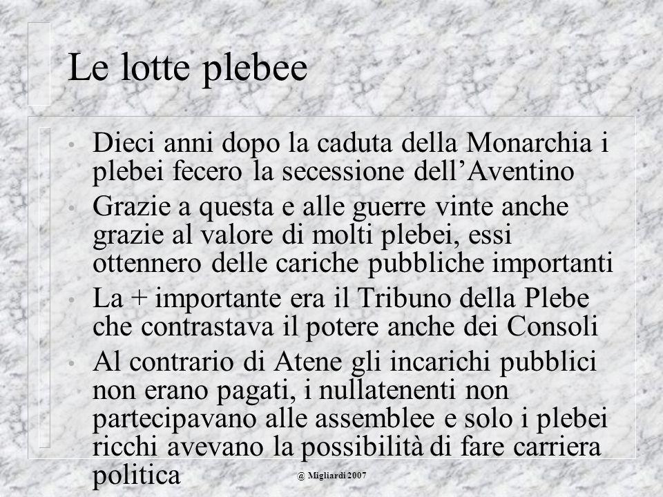 Le lotte plebeeDieci anni dopo la caduta della Monarchia i plebei fecero la secessione dell'Aventino.