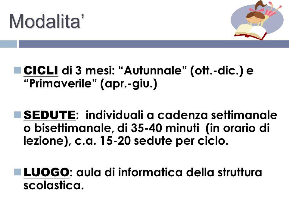 Modalita'CICLI di 3 mesi: Autunnale (ott.-dic.) e Primaverile (apr.-giu.)
