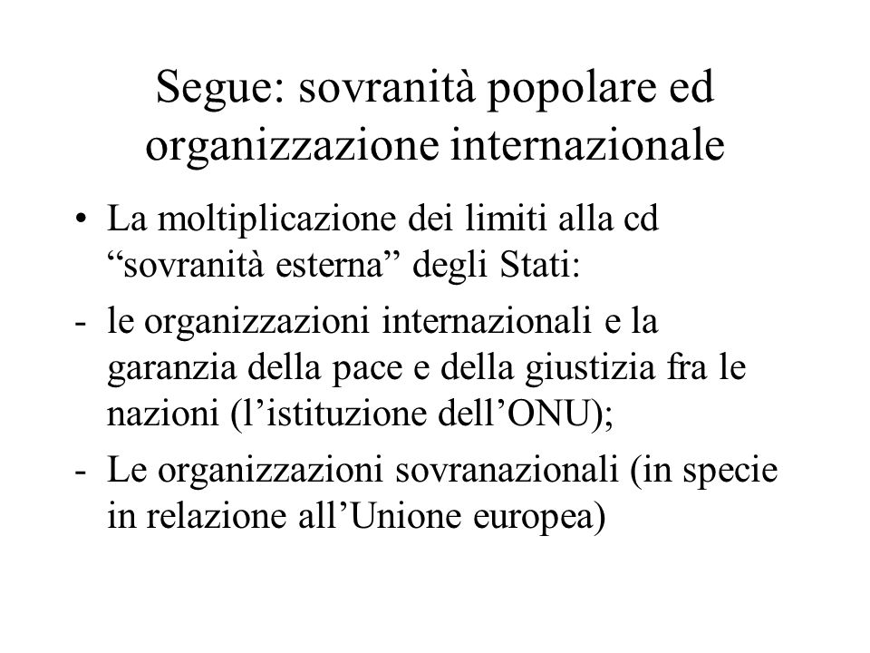 Segue: sovranità popolare ed organizzazione internazionale
