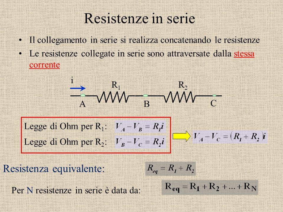 Resistenze in serie Resistenza equivalente:
