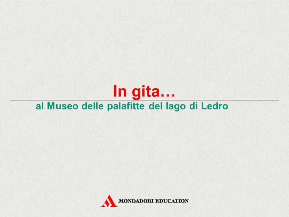 al Museo delle palafitte del lago di Ledro