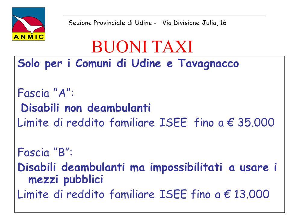 BUONI TAXI Solo per i Comuni di Udine e Tavagnacco Fascia A :