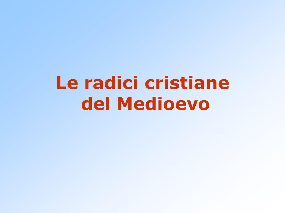 Le radici cristiane del Medioevo