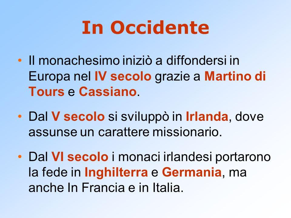 In Occidente Il monachesimo iniziò a diffondersi in Europa nel IV secolo grazie a Martino di Tours e Cassiano.
