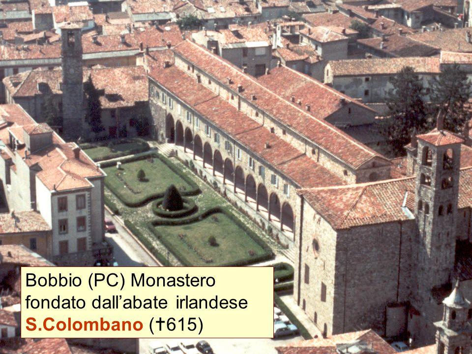 Bobbio (PC) Monastero fondato dall'abate irlandese S.Colombano (615)