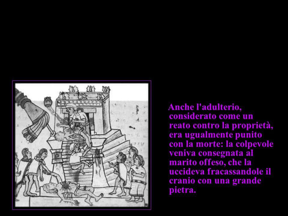 Anche l adulterio, considerato come un reato contro la proprietà, era ugualmente punito con la morte: la colpevole veniva consegnata al marito offeso, che la uccideva fracassandole il cranio con una grande pietra.