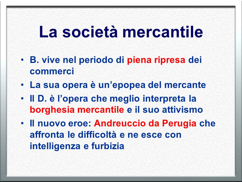La società mercantile B. vive nel periodo di piena ripresa dei commerci. La sua opera è un'epopea del mercante.
