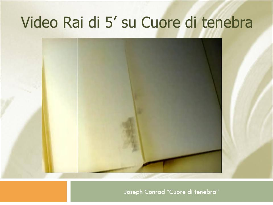 Video Rai di 5' su Cuore di tenebra
