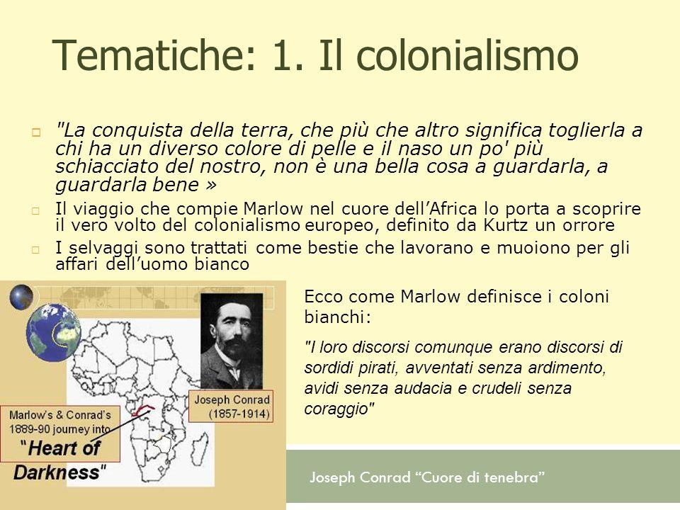 Tematiche: 1. Il colonialismo