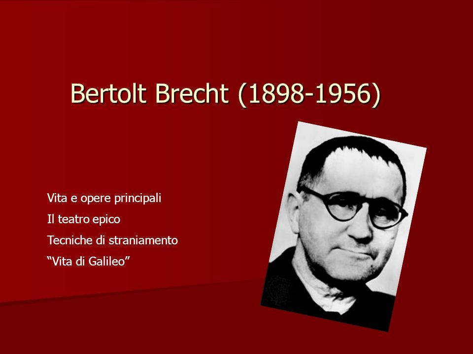 Bertolt Brecht (1898-1956) Vita e opere principali Il teatro epico