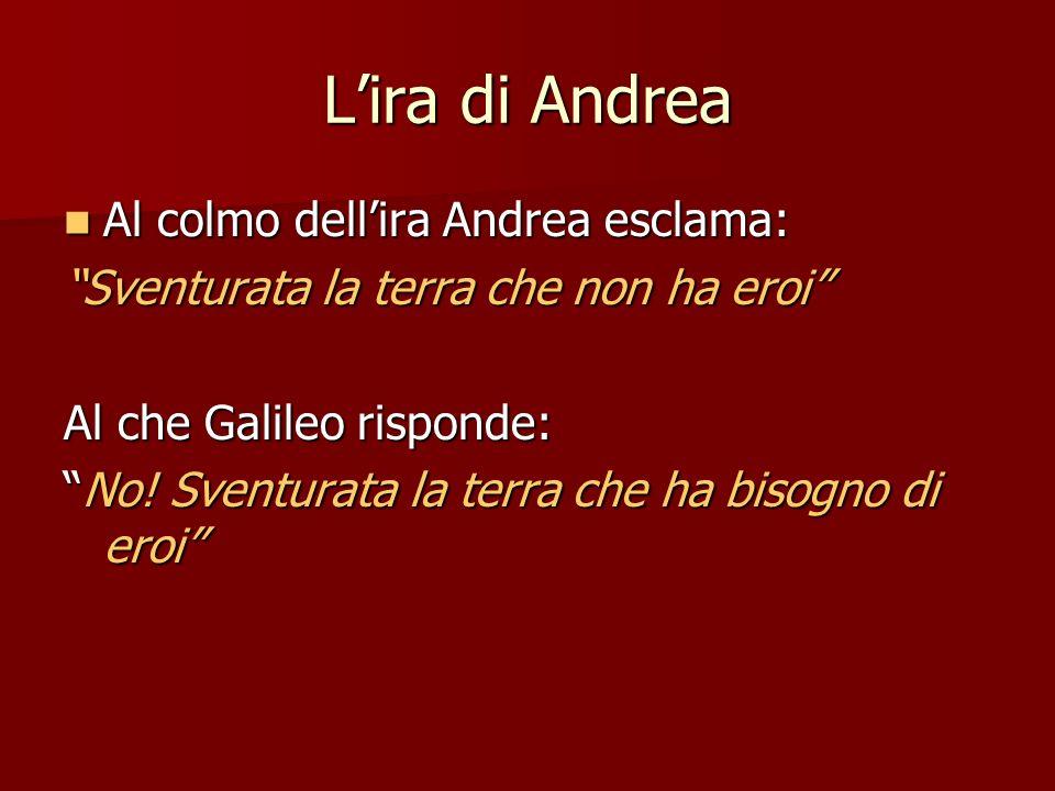L'ira di Andrea Al colmo dell'ira Andrea esclama: