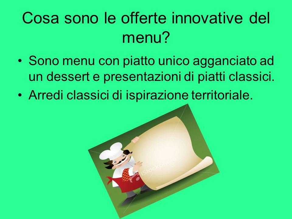 Cosa sono le offerte innovative del menu